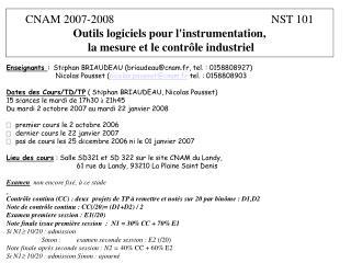 Enseignants  :  St é phan BRIAUDEAU (briaudeau@cnam.fr, tel. : 0158808927)