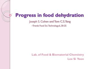 Progress in food dehydration            Joseph S. Cohen and Tom C.S. Yang                     -Trends Food Sci. Technolo