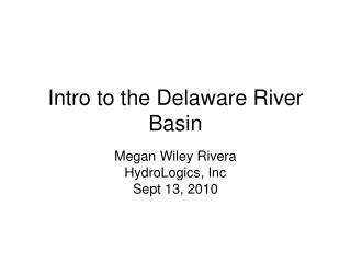 Intro to the Delaware River Basin