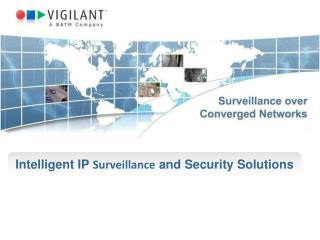 Intelligent IP  Surveillance  and Security Solutions