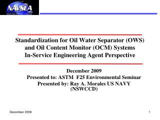 December 2009 Presented to: ASTM  F25 Environmental Seminar