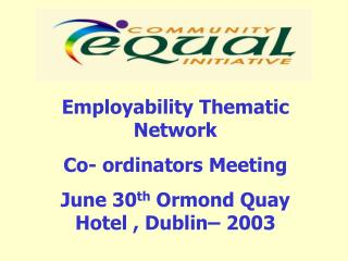 Employability Thematic Network  Co- ordinators Meeting