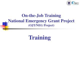 On-the-Job Training  National Emergency Grant Project (OJT/NEG Project)
