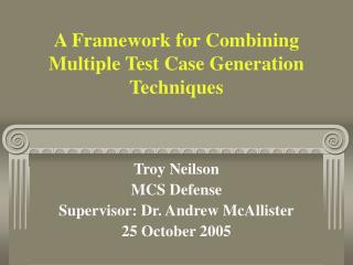 A Framework for Combining Multiple Test Case Generation Techniques