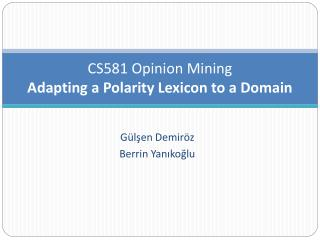 CS581 Opinion Mining Adapting a Polarity Lexicon to a Domain
