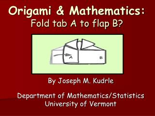 Origami & Mathematics: Fold tab A to flap B?