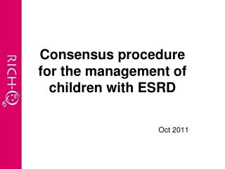 Consensus procedure  for the management of children with ESRD