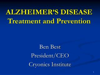 ALZHEIMER'S DISEASE Treatment and Prevention