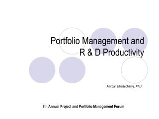 Portfolio Management and  R & D Productivity