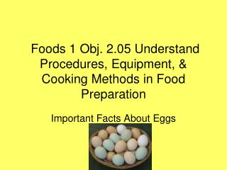 Foods 1 Obj. 2.05 Understand Procedures, Equipment, & Cooking Methods in Food Preparation