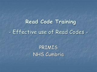 - Effective use of Read Codes -