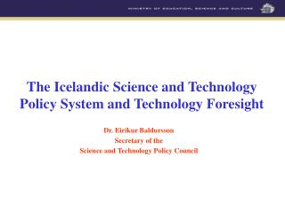The Icelandic Science and Technology Policy System and Technology Foresight