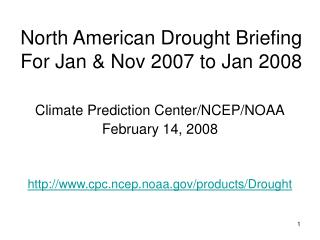 North American Drought Briefing For Jan & Nov 2007 to Jan 2008