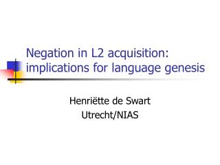 Negation in L2 acquisition: implications for language genesis