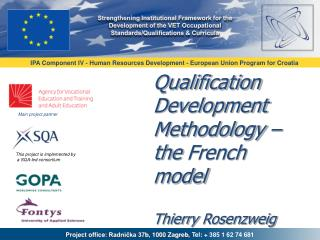 Qualification Development Methodology  –  the French  model Thierry Rosenzweig