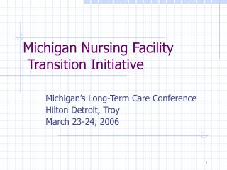 Michigan's Long-Term Care Conference Hilton Detroit, Troy March 23-24, 2006