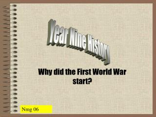 Why did the First World War start?