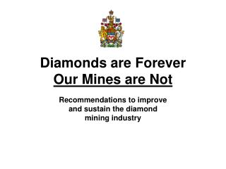 Diamonds are Forever Our Mines are Not