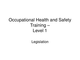 Occupational Health and Safety Training –  Level 1