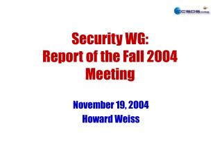 Security WG: Report of the Fall 2004 Meeting