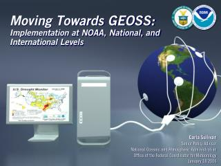 Moving Towards GEOSS:  Implementation at NOAA, National, and International Levels