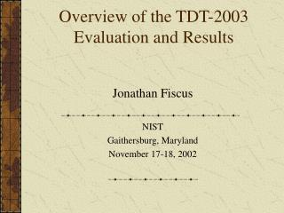 Overview of the TDT-2003 Evaluation and Results