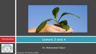 Lecture 3 and 4  Dr. Mohammed Ajjour