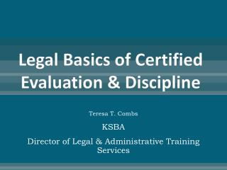 Legal Basics of Certified Evaluation & Discipline