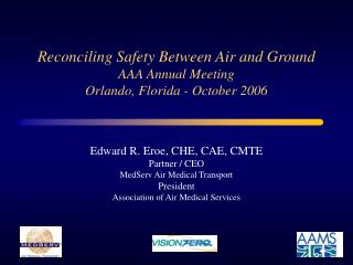 Reconciling Safety Between Air and Ground AAA Annual Meeting Orlando, Florida - October 2006