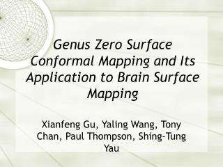 Genus Zero Surface Conformal Mapping and Its Application to Brain Surface Mapping