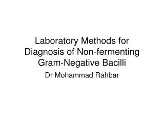 Laboratory Methods for Diagnosis of Non-fermenting Gram-Negative Bacilli