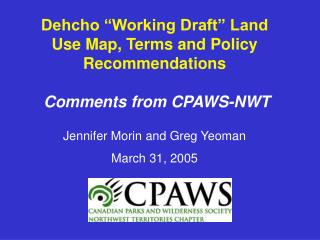 "Dehcho ""Working Draft"" Land Use Map, Terms and Policy Recommendations Comments from CPAWS-NWT"