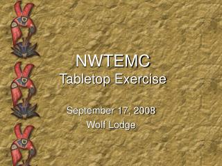 NWTEMC Tabletop Exercise