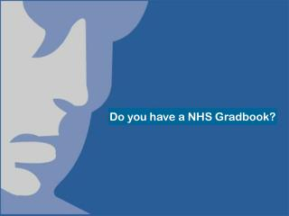 Do you have a NHS Gradbook?