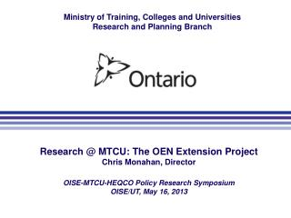 Research @ MTCU: The OEN Extension Project Chris Monahan, Director