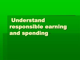 Understand responsible earning and spending