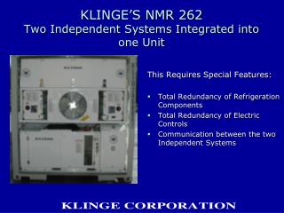 KLINGE'S NMR 262 Two Independent Systems Integrated into one Unit