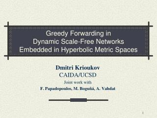 Greedy Forwarding in Dynamic Scale-Free Networks Embedded in Hyperbolic Metric Spaces