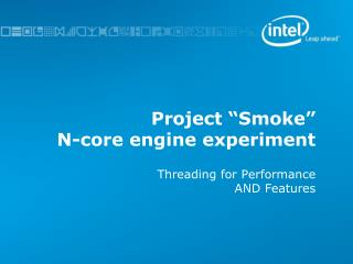 "Project ""Smoke"" N-core engine experiment"