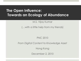 The Open Influence:  Towards an Ecology of Abundance