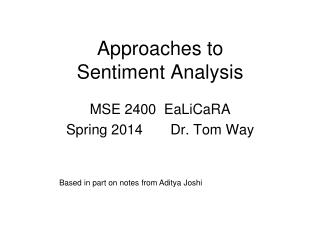 Approaches to Sentiment Analysis