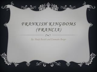 FRANKISH KINGDOMS (FRANCIA)