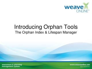 Introducing Orphan Tools  The Orphan Index & Lifespan Manager