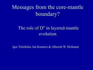 Messages from the core-mantle boundary? The role of D'' in layered-mantle evolution