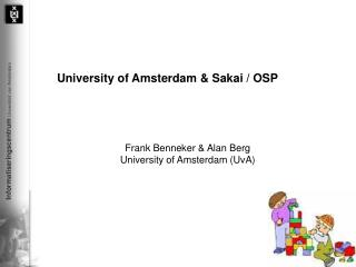 University of Amsterdam & Sakai / OSP