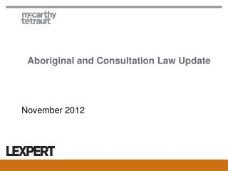 Aboriginal and Consultation Law Update