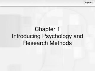 Chapter 1 Introducing Psychology and Research Methods
