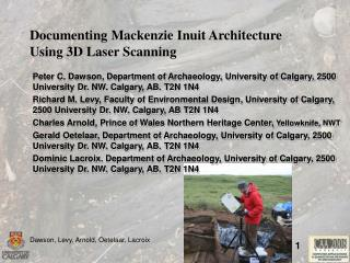 Documenting Mackenzie Inuit Architecture  Using 3D Laser Scanning