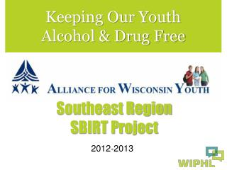 Keeping Our Youth  Alcohol & Drug Free