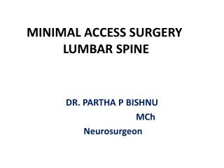 MINIMAL ACCESS SURGERY   LUMBAR SPINE